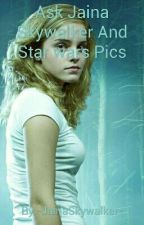 Ask Jaina Skywalker And Star wars Pics by -JainaSkywalker-