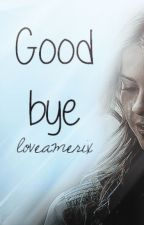 Goodbye [One-Shot] [Stalia] by america_stilinski