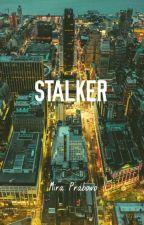 STALKER by pandaaoreo