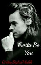 Gotta Be You - H.S by GribyStylesMalik
