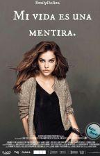 Mi Vida Es Una Mentira[EDITANDO]  by EmiSweet