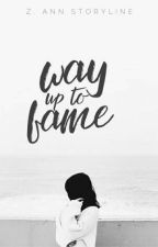 Way  Up To Fame  by AnneG-