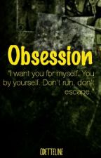 Obsession [SELESAI] by odetteline