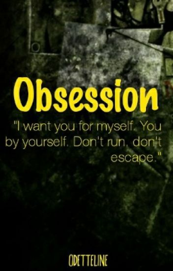 Obsession [SELESAI/PRIVATE]