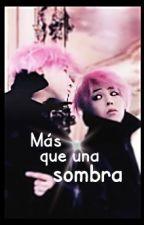 Más que una sombra (G-Dragon & Tú) by GDpeaceminusone