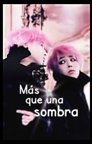 Más que una sombra (G-Dragon & Tú)