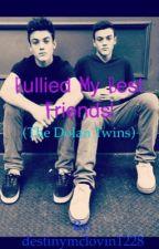 Bullied By My Best Friends (Dolan Twins) by destinymclovin1228