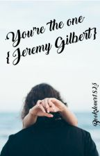 ·You're the one· {Jeremy Gilbert} by BooksLover1823