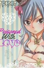 Poisoned With Love (F.T) by JB1608