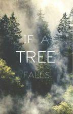 If A Tree Falls by _Sora_