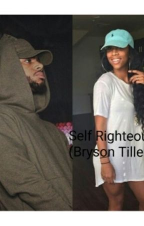 e37b885ea7c Self Righteous (Bryson Tiller) - Chapt. 12 - Wattpad
