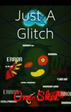 Just A Glitch {Error!Sans X Reader} (One-Shot) by Etsuko_Spark