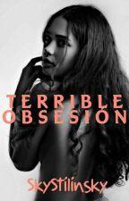 Terrible Obsesión  by SkyStilinsky678