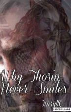 Why thorin never smiles by ImryllC