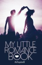 My Little Romance Book by itsTaylorB