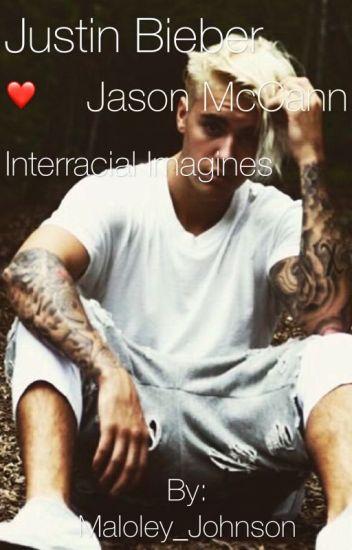 Justin Bieber + Jason McCann Interracial Imagines