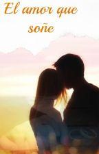 El amor que soñe.  [Pausada] by JoGamboa5