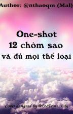 One-shot 12 chòm sao và đủ mọi thể loại by nthaoqm