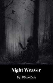 Night Weaver by SmolOne