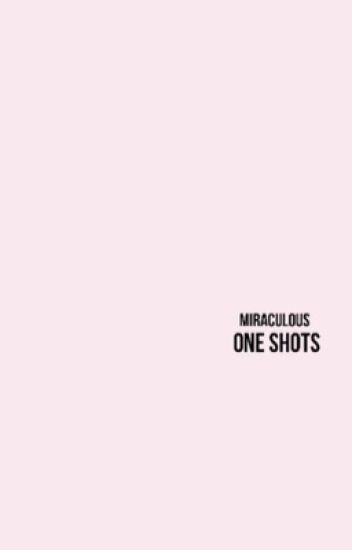 miraculous || one shots