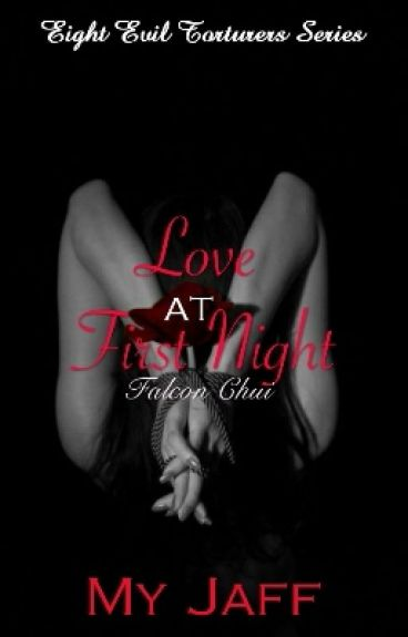 8ET: Love At First Night (COMPLETED) #Wattys2016