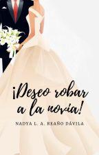 ¡Hay que robar a la novia! by beautiful-reader