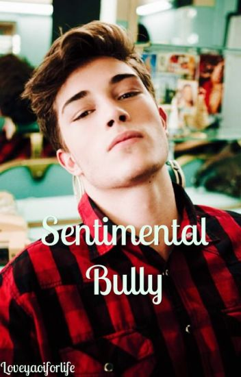 Sentimental Bully