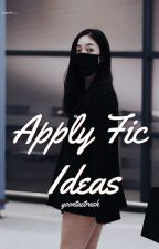 Apply Fic Ideas by keybladesinb