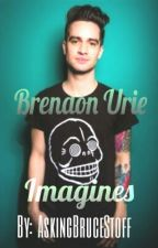 Brendon Urie Imagines by AskingBruceStoff