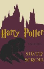 Harry Potter And The Silver Scroll. by spooncherries