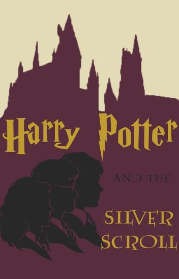 Harry Potter And The Silver Scroll.
