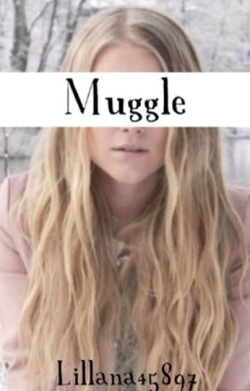 Muggle (Harry Potter Fan Fiction)