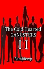 The Cold Hearted Gangster (Season 2) by BambieWp
