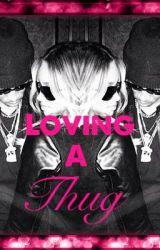 Loving A Thug by DeannaShuntaye