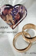MaNan : SISTER'S WEDDING !  (On Hold) by AjithaM