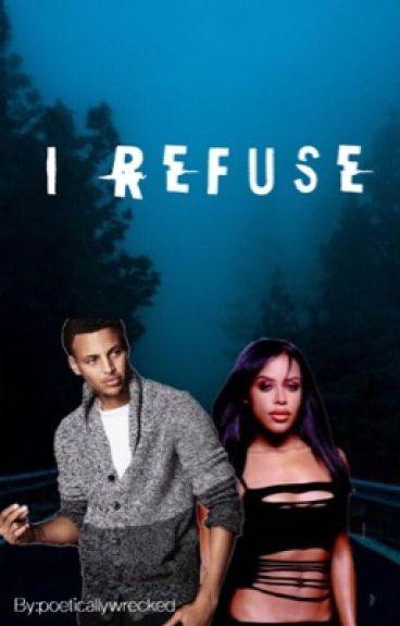 I REFUSE •Stephen Curry•