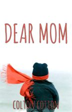 Dear Mom by colcot