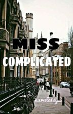 MISS COMPLICATED by NuRulAisy_