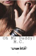 OH My Daddy! |M.C.| by 0darry0