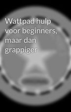 Wattpad hulp voor beginners, maar dan grappiger by SilverStar2003