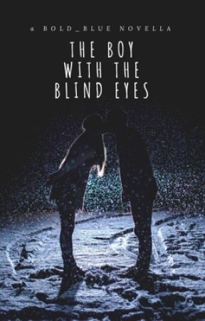 The Boy with the Blind Eyes by bold_blue