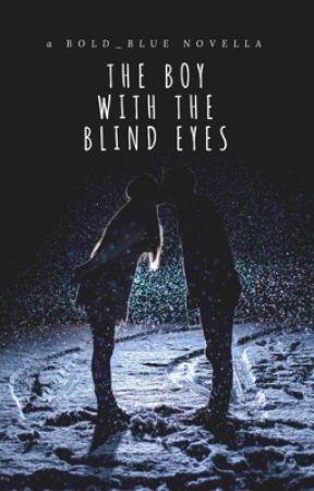 The Boy with the Blind Eyes by ElyshaJane