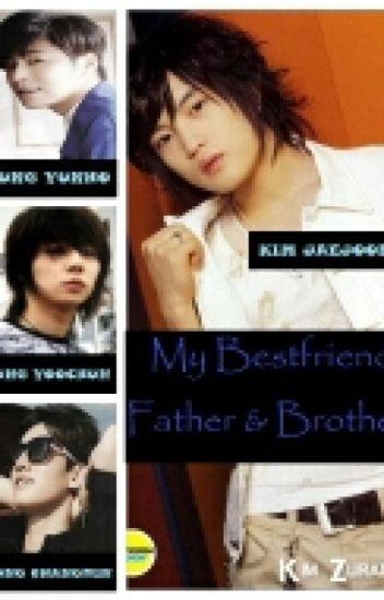 [YUNJAE/MINJAE] MY BEST FRIEND FATHER & BROTHER