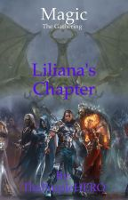 Magic The Gathering: Liliana's Chapter by Just_Call_Me_Purple