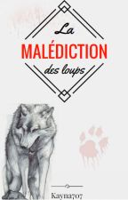 La malédiction des loups by Kayna707