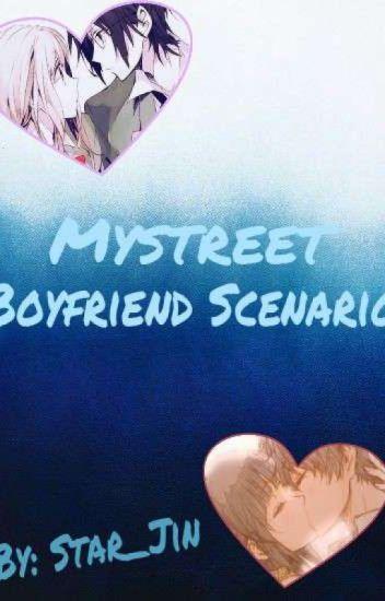 My Street- Boyfriend Scenarios