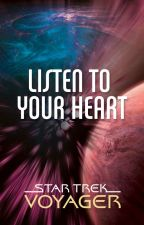 Star Trek Voyager: Listen To Your Heart by scifiromance