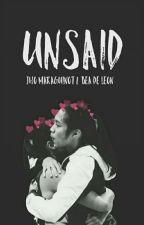 Unsaid. by unknownxninja