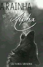 A Rainha Do Alpha by ShawnMendes0808