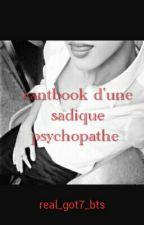 Rantbook D'une Sadique Psychopathe by real_got7_bts